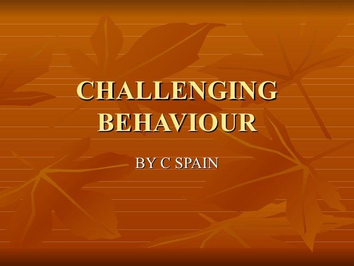 CHALLENGING BEHAVIOUR BY C SPAIN