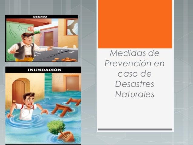 Medidas de Prevención en caso de Desastres Naturales