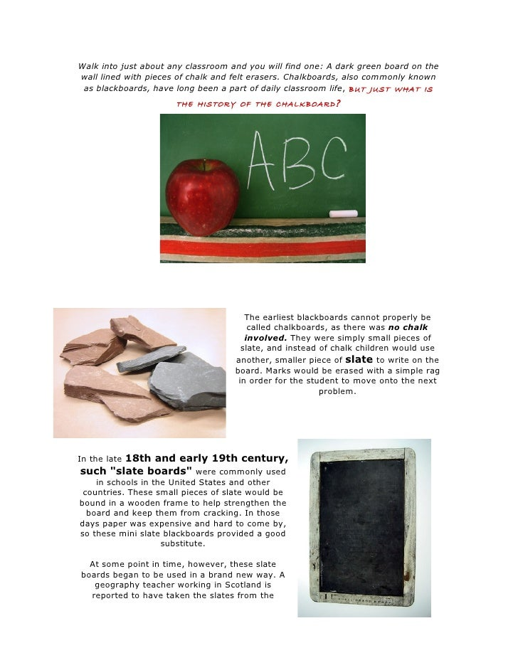 Walk into just about any classroom and you will find one: A dark green board on thewall lined with pieces of chalk and fel...