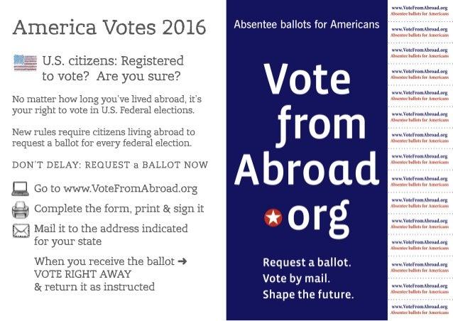 AmericaVotes2016 U.S.citizens:Registered tovote?Areyousure? Nomatterhowlongyou'velivedabroad,it's yourrighttovoteinU.S.Fed...