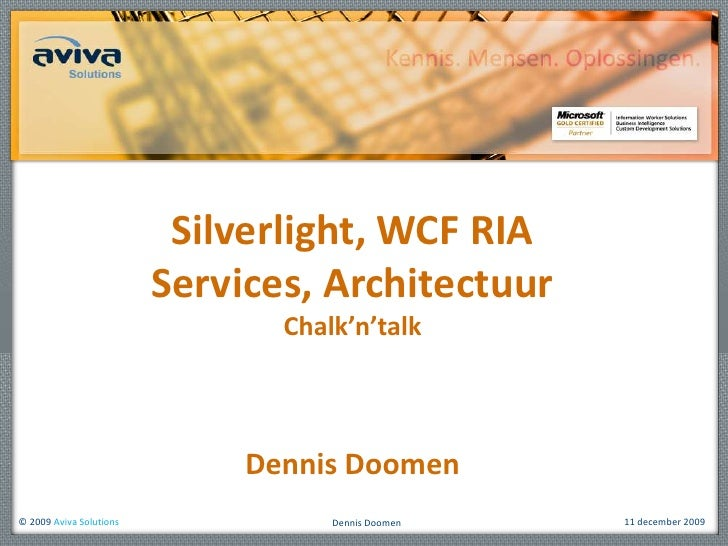 Silverlight, WCF RIA Services, ArchitectuurChalk'n'talk<br />Dennis Doomen<br />