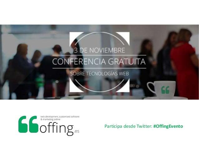 Participa desde Twitter: #OffingEvento