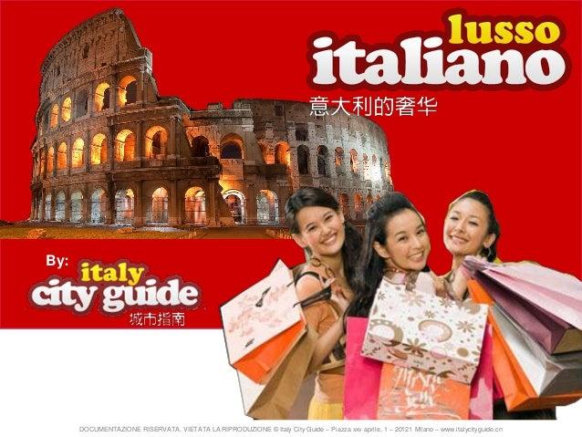 By:  DOCUMENTAZIONE RISERVATA, VIETATA LA RIPRODUZIONE © Italy City Guide – Piazza xxv aprile, 1 – 20121 Milano – www.ital...