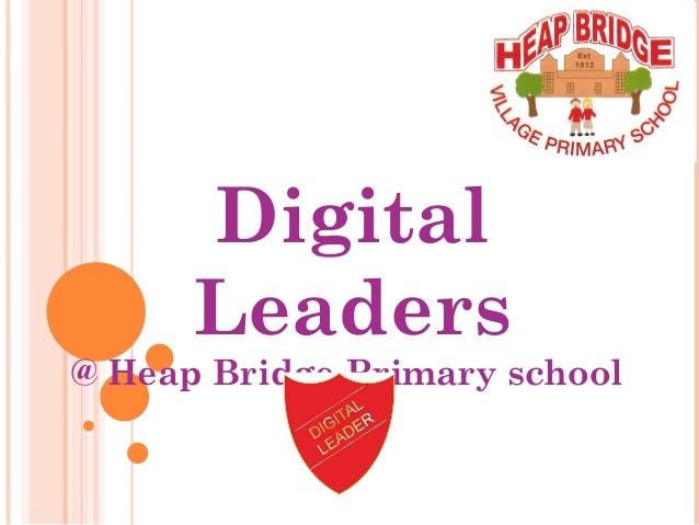 Digital Leaders @ Heap Bridge Primary school