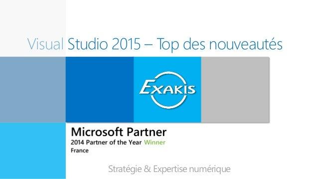 Visual Studio 2015 – Top des nouveautés Expert en innovation Stratégie & Expertise numérique