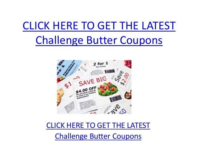 CLICK HERE TO GET THE LATEST  Challenge Butter Coupons    CLICK HERE TO GET THE LATEST      Challenge Butter Coupons