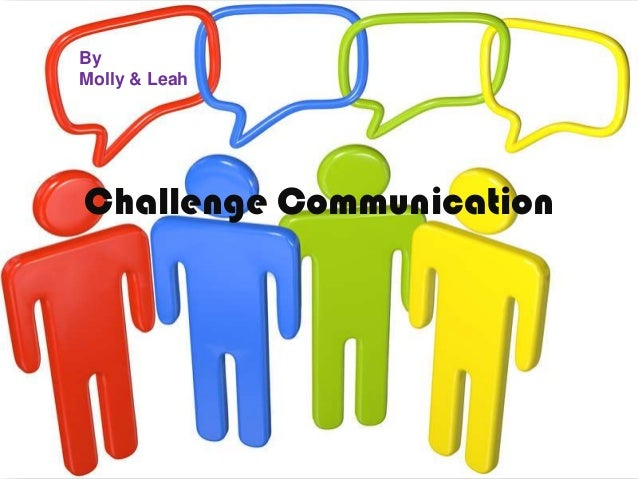 the challenge of communication Katharine dahl, director of product marketing at rave mobile safety, presented a webinar on five critical business communication challenges.