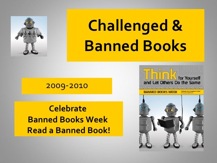 Challenged & Banned Books 2009-2010 Celebrate  Banned Books Week  Read a Banned Book!