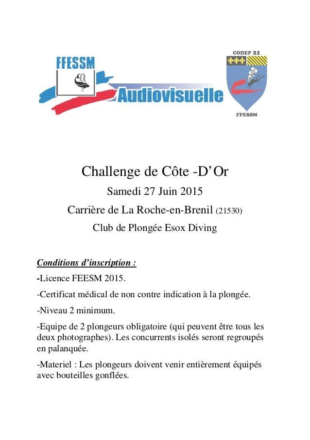 Challenge de Côte -D'Or Samedi 27 Juin 2015 Carrière de La Roche-en-Brenil (21530) Club de Plongée Esox Diving Conditions ...