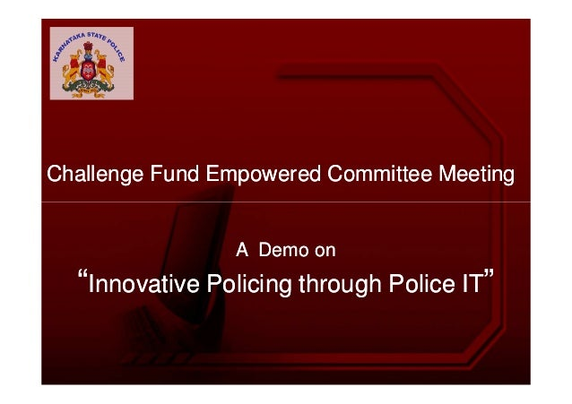 "Challenge Fund Empowered Committee MeetingChallenge Fund Empowered Committee MeetingA Demo onA Demo on""""Innovative Policin..."