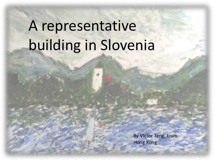 A representativebuilding in Slovenia                By Victor Tang, from                Hong Kong