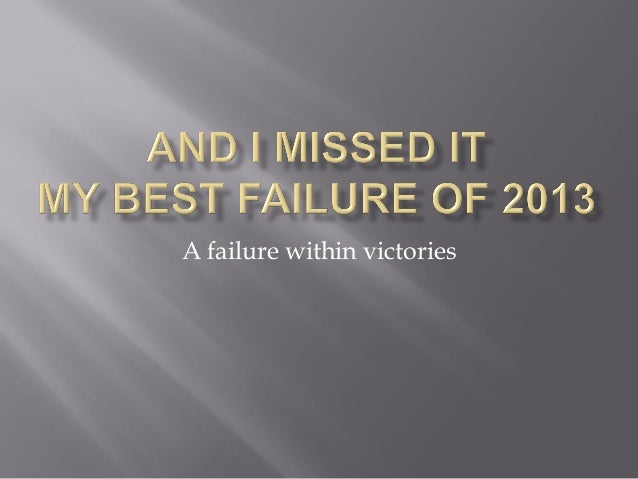 A failure within victories