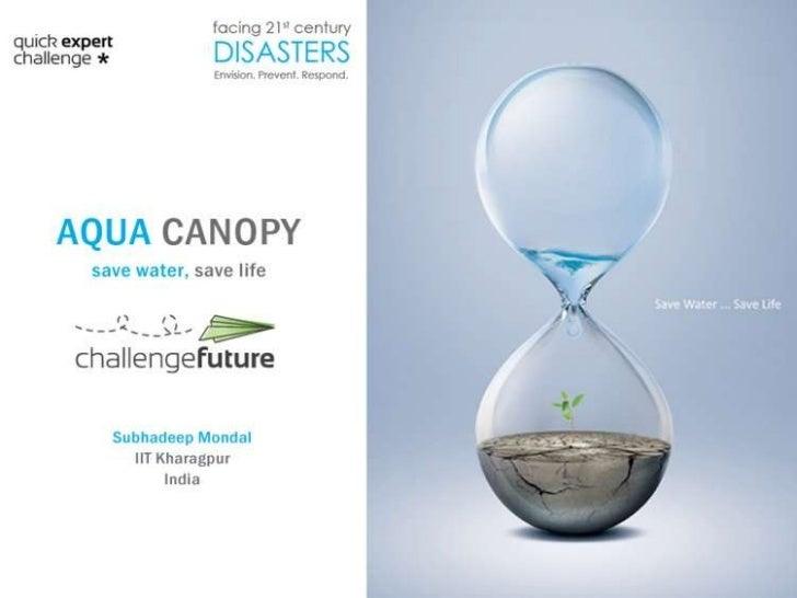 [ChallengeFuture] Aqua Canopy - Save Water Save Life  sc 1 st  SlideShare & Challenge:Future] Aqua Canopy - Save Water Save Life