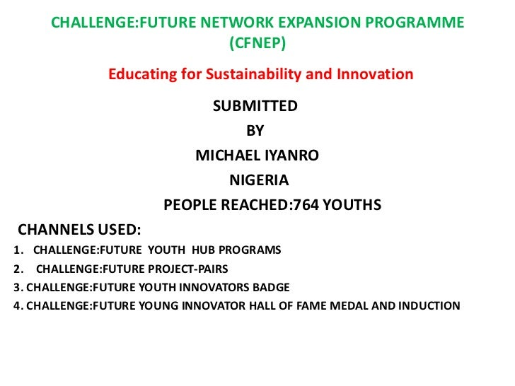 CHALLENGE:FUTURE NETWORK EXPANSION PROGRAMME                         (CFNEP)              Educating for Sustainability and...