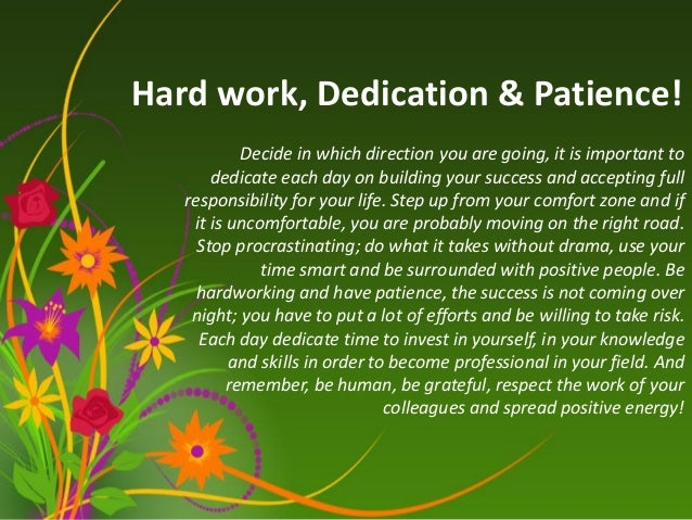 Thank You Quotes For Hard Work And Dedication: [Challenge:Future] Hard Work, Dedication & Patience