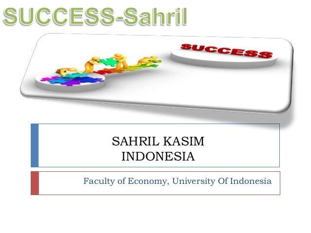 SAHRIL KASIM       INDONESIAFaculty of Economy, University Of Indonesia