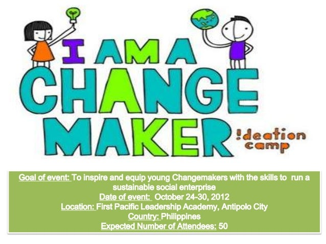 Goal of event: To inspire and equip young Changemakers with the skills to run asustainable social enterpriseDate of event:...