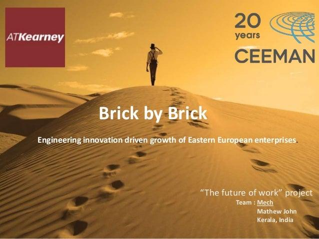 Brick by BrickEngineering innovation driven growth of Eastern European enterprises.                                       ...