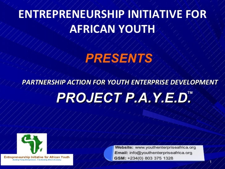 ENTREPRENEURSHIP INITIATIVE FOR                   AFRICAN YOUTH                                                           ...