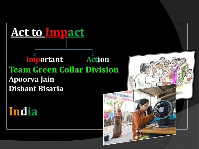 Act to ImpactImportant ActionTeam Green Collar DivisionApoorva JainDishant BisariaIndia