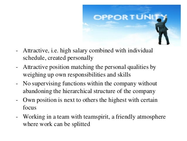 - Attractive, i.e. high salary combined with individual  schedule, created personally- Attractive position matching the pe...