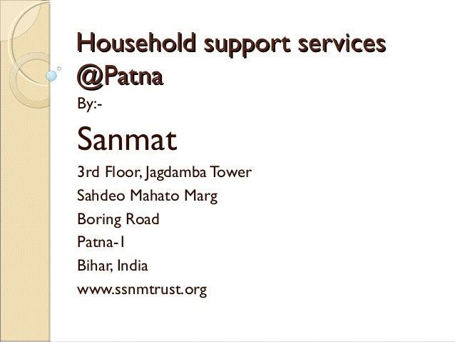 Household support services @Patna By:-  Sanmat 3rd Floor, Jagdamba Tower Sahdeo Mahato Marg Boring Road Patna-1 Bihar, Ind...