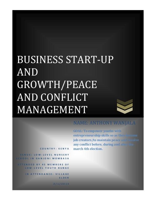 BUSINESS START-UPANDGROWTH/PEACEAND CONFLICTMANAGEMENTC O U N T R Y : K E N Y AV E N U E : L O W - L E V E L N U R S E R Y...