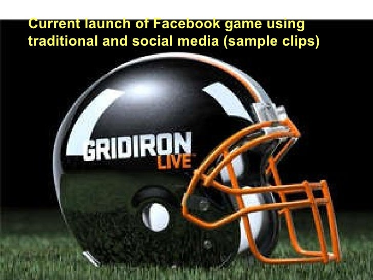 Current launch of Facebook game using  traditional and social media (sample clips)