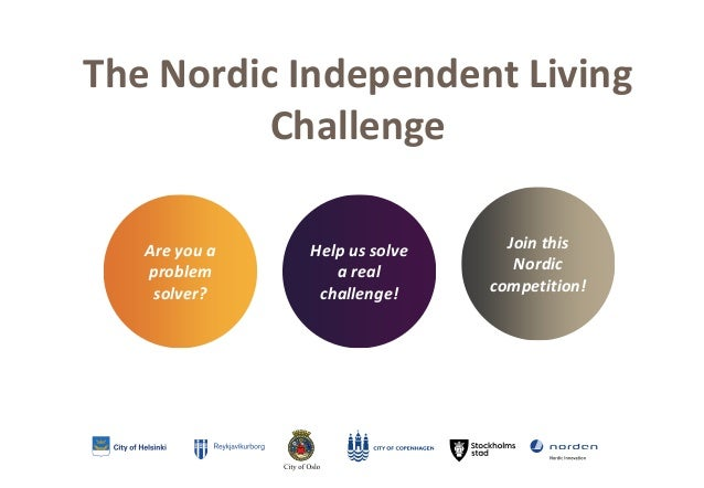 The Nordic Independent Living Challenge Help us solve a real challenge! Are you a problem solver? Join this Nordic competi...