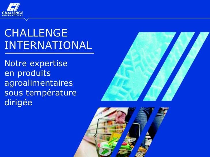 CHALLENGEINTERNATIONALNotre expertiseen produitsagroalimentairessous températuredirigéeExpertise Reefer   1/15