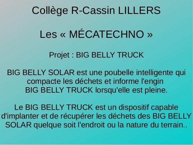 Projet: BIG BELLY TRUCK BIG BELLY SOLAR est une poubelle intelligente qui compacte les déchets et informe l'engin BIG BE...