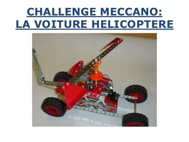 CHALLENGE MECCANO:LA VOITURE HELICOPTERE