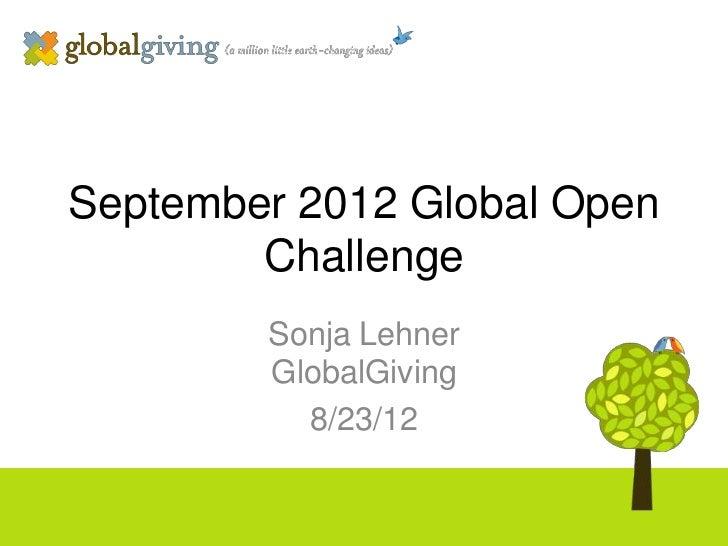 September 2012 Global Open        Challenge        Sonja Lehner        GlobalGiving          8/23/12