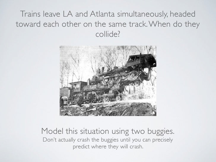Trains leave LA and Atlanta simultaneously, headed toward each other on the same track. When do they                      ...