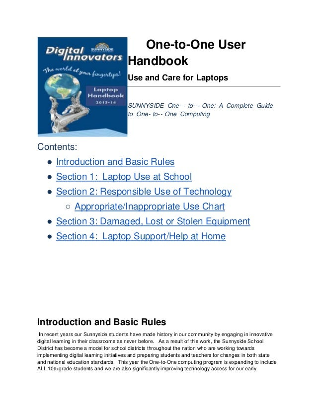 One-to-One User Handbook Use and Care for Laptops SUNNYSIDE One--‐ to--‐ One: A Complete Guide to One‐ to-‐ One Computing ...