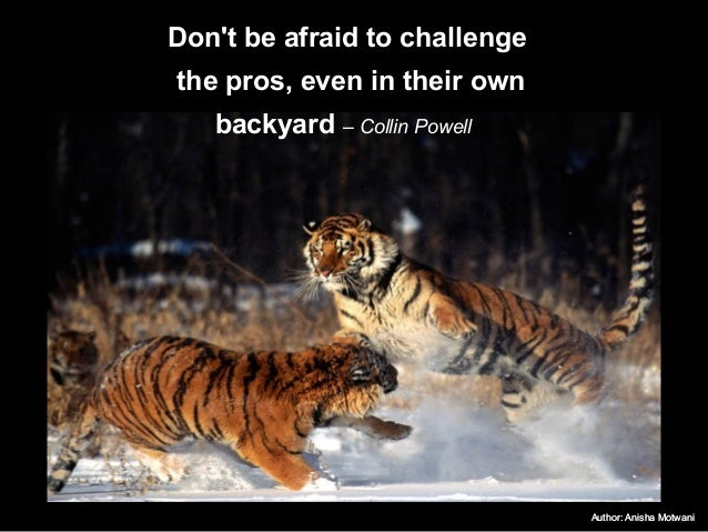 Author: Anisha MotwaniAuthor: Anisha Motwani Don't be afraid to challenge the pros, even in their own backyard – Collin Po...
