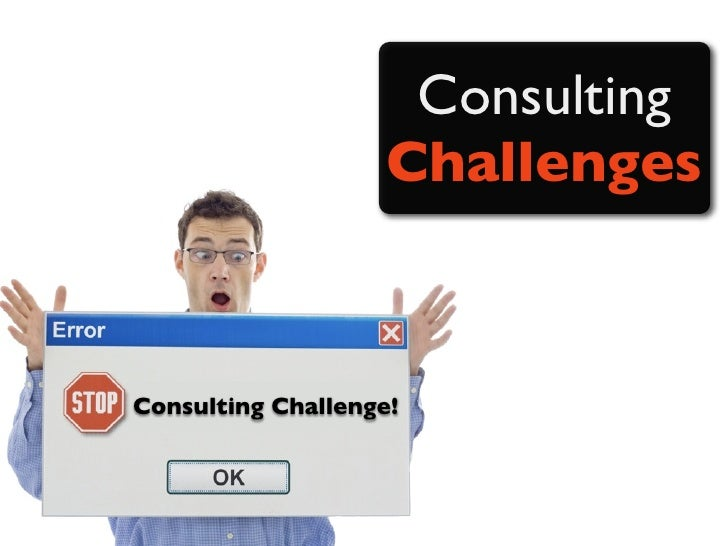 Consulting                     Challenges   Consulting Challenge!