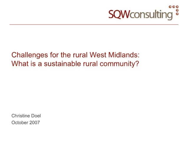 Challenges for the rural West Midlands:  What is a sustainable rural community?