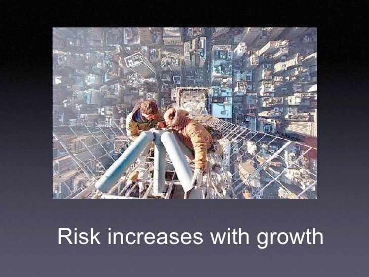 Risk increases with growth