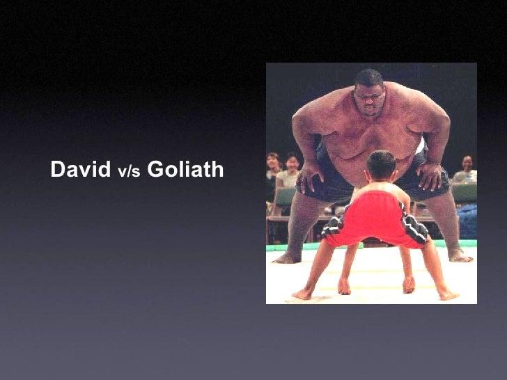David  v/s  Goliath