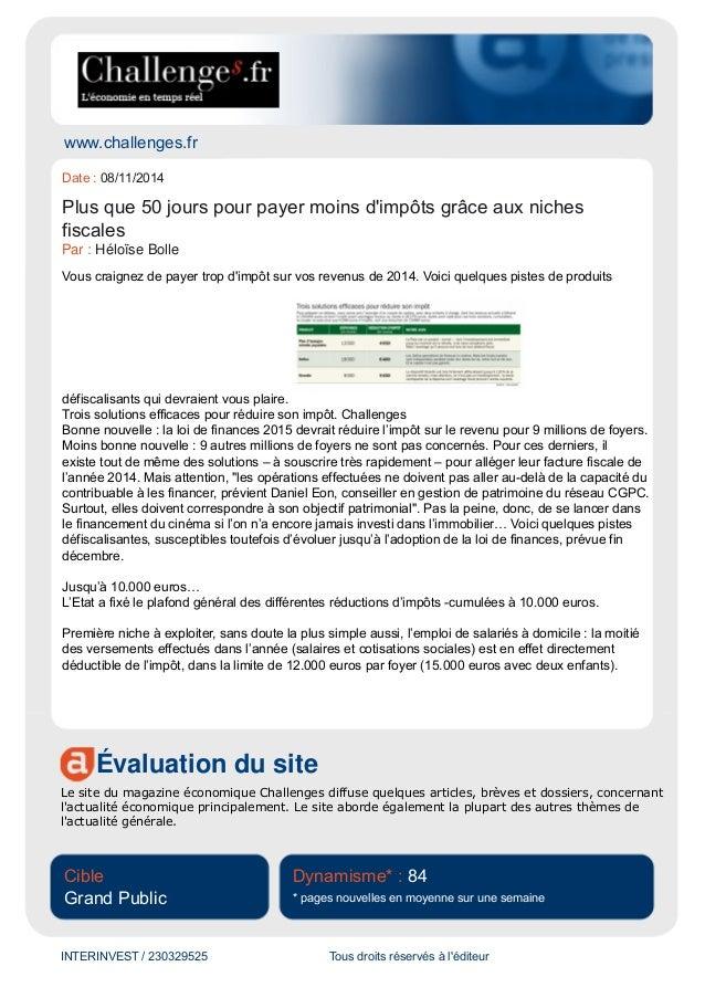 www.challenges.fr  Date : 08/11/2014  Plus que 50 jours pour payer moins d'impôts grâce aux niches  fiscales  Par : Héloïs...
