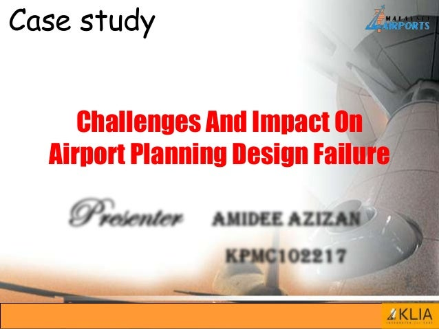 Case study Challenges And Impact On Airport Planning Design Failure