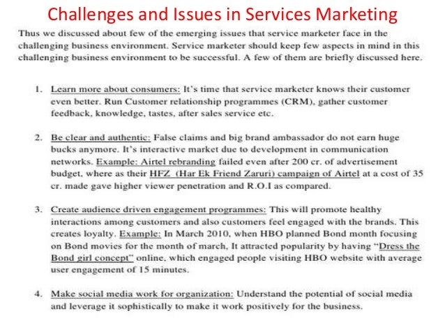 the difficulties of service marketing Service marketing: definition, features and problem faced in marketing services definition of service marketing: service marketing is marketing based on relationship and value it may be used to market a service or a product with the increasing prominence of services in the global economy, service marketing has become a subject that needs to be studied separately.