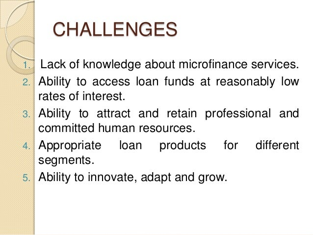 hr challenges in micro finance institutions Challenges and pursue comprehensive solutions, including high standards of client protection in microfinance, to ensure meaningful, lasting change we offer a coordinated package of management services, investment and governance, along with technical assistance.