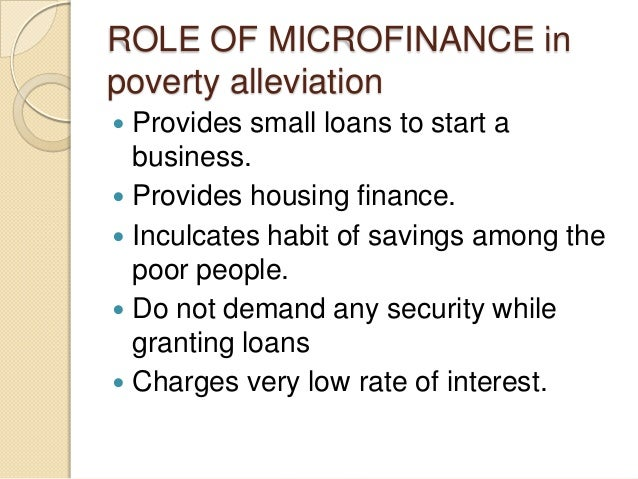 on the roles of microfinance in The role of microfinance banks in economic growth and development economic growth refers to the concerted and sustained effort to improve the standard of living of the citizenry by means of improving the productive capacity of the economy (njiforti, adama & kromiti, 2008.