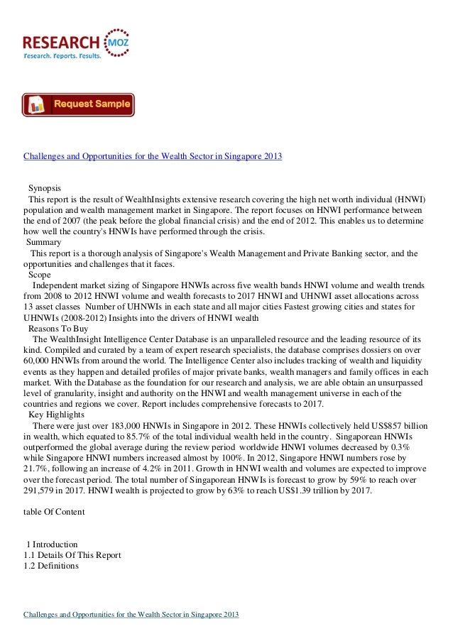 Challenges and Opportunities for the Wealth Sector in Singapore 2013 Synopsis This report is the result of WealthInsights ...