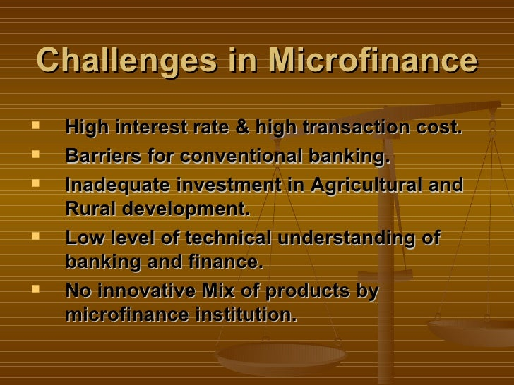 hr challenges in micro finance institutions Over-indebtedness could potentially lead to heavy loan losses among microfinance institutions, the report said  microfinance's latest challenge:.