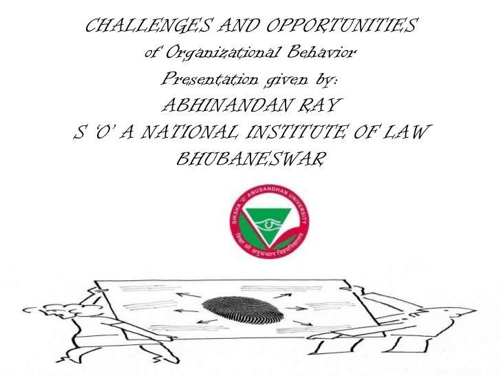 Challenges & Opportunities in Organizational Behavior