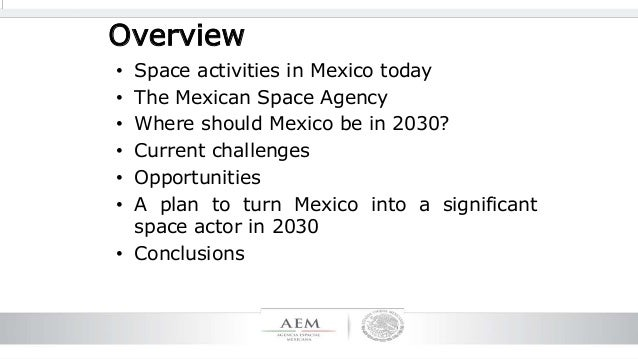 Challenges and opportunities of the Mexican Space Agency  Slide 2