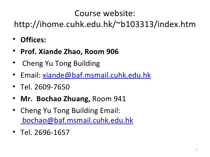 Course website:http://ihome.cuhk.edu.hk/~b103313/index.htm• Offices:• Prof. Xiande Zhao, Room 906• Cheng Yu Tong Building•...